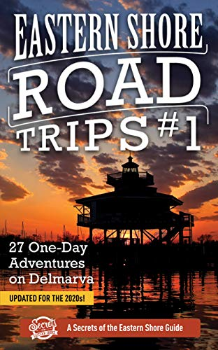 Eastern Shore Road Trips (Vol. 1): 27 One-Day Adventures on Delmarva (English Edition)