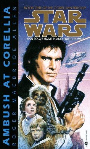 Ambush at Corellia: Star Wars Legends (The Corellian Trilogy) (Star Wars: The Corellian Trilogy - Legends Book 1)