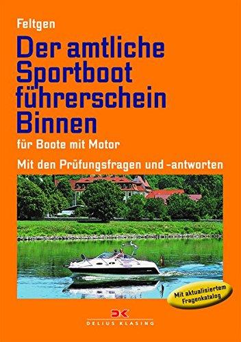 Der amtliche Sportbootführerschein Binnen: für Boote mit Motor. Mit den Prüfungsfragen und -antworten