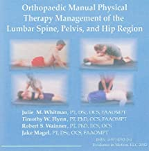 Orthopaedic Manual Physical Therapy Management of the Lumbar Spine, Pelvis, and Hip Region