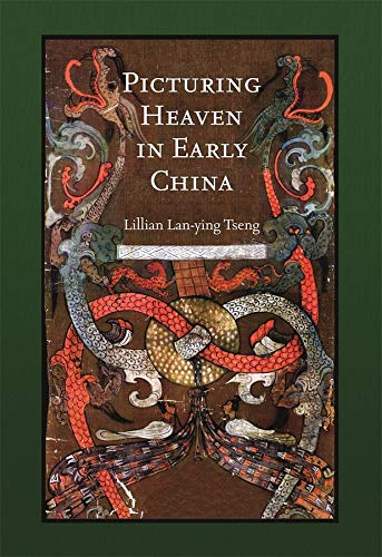 Picturing Heaven in Early China (Harvard East Asian Monographs)