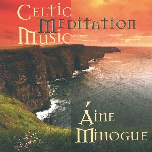 Celtic Meditation Music by Aine Minogue (2004-07-02)