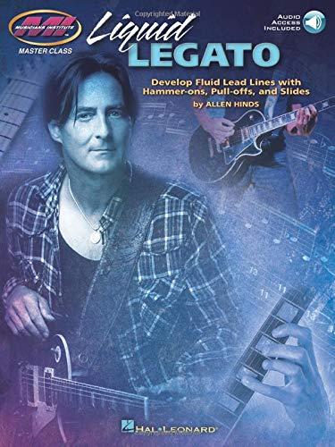 Liquid Legato: Noten, CD, Lehrmaterial für Gitarre (Musicians Institute: Master Class)