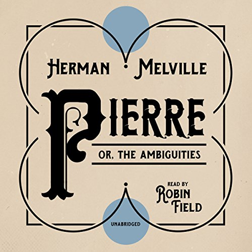 Pierre; or, the Ambiguities audiobook cover art