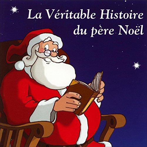 Couverture de La Véritable Histoire du père Noël