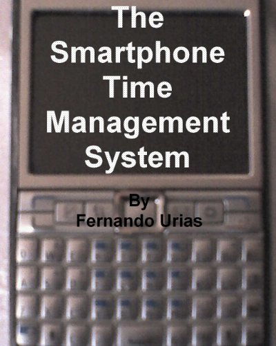 The Smartphone Time Management System (English Edition)