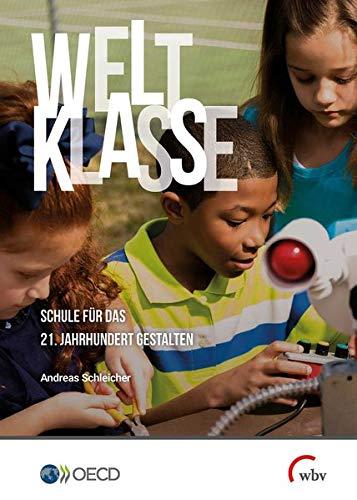 Weltklasse: Schule für das 21. Jahrhundert gestalten