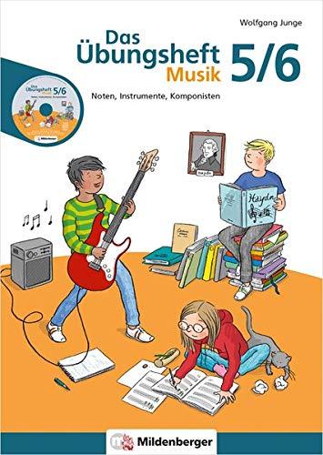Das Übungsheft Musik 5/6: Noten, Instrumente, Komponisten