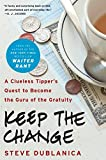 Image of Keep the Change: A Clueless Tipper's Quest to Become the Guru of the Gratuity