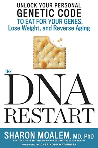 The DNA Restart: Unlock Your Personal Genetic Code to Eat for Your Genes, Lose Weight, and Reverse Aging (English Edition)
