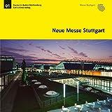 Neue Messe Stuttgart: Bauten in Baden-Württemberg. Band 1