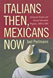 Italians Then, Mexicans Now: Immigrant Origins and the Second-Generation Progress, 1890-2000 - Joel Perlmann