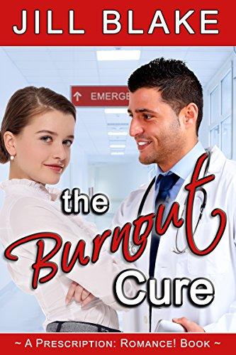 Book: The Burnout Cure (A Prescription - Romance! Book) by Jill Blake