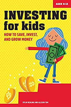 Investing for Kids: How to Save, Invest and Grow Money by [Dylin Redling, Allison Tom]