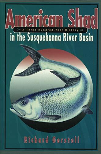 American Shad in the Susquehanna River Basin: A Three-Hundred-Year History (Keystone Books)