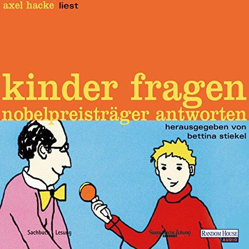 Kinder fragen, Nobelpreisträger antworten Titelbild
