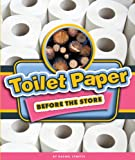 Toilet Paper Before the Store