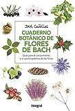 Cuaderno botánico de Flores de Bach (SALUD) (Spanish Edition)