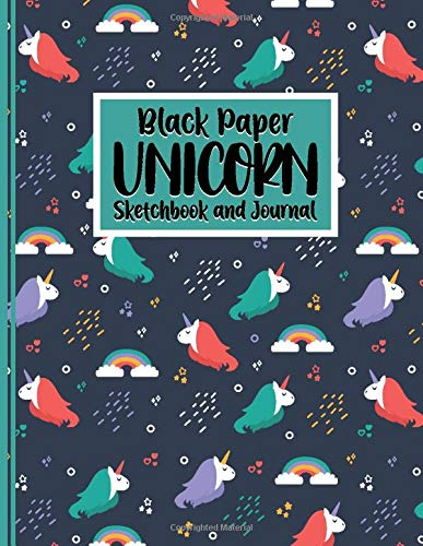Unicorn Black Paper Sketch Book & Journal; Sketchbook for Doodling & Drawing With Gel, Metallic, Sharpies or Neon Highlighter Pens: 110 Pages 8.5 in x ... And Sketchbook For Kids, Girls & Adults