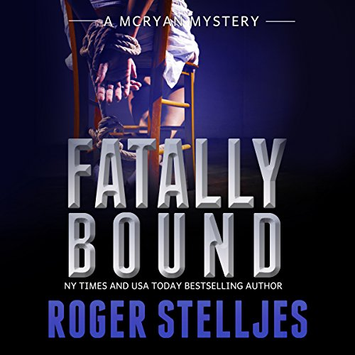 Fatally Bound     McRyan Mystery Series, Book 5              By:                                                                                                                                 Roger Stelljes                               Narrated by:                                                                                                                                 Johnny Peppers                      Length: 12 hrs and 57 mins     236 ratings     Overall 4.5