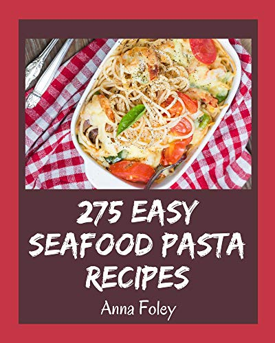 275 Easy Seafood Pasta Recipes: An Easy Seafood Pasta...