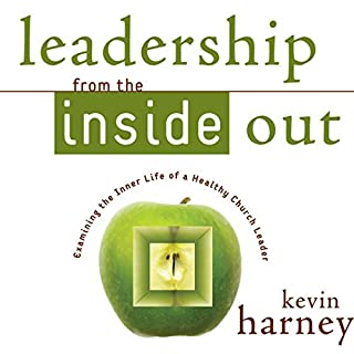 Leadership from the Inside Out     Examining the Inner Life of a Healthy Church Leader              Written by:                                                                                                                                 Kevin G. Harney                               Narrated by:                                                                                                                                 Patrick Lawlor                      Length: 5 hrs and 42 mins     Not rated yet     Overall 0.0
