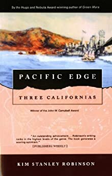 Pacific Edge: Three Californias (Three Californias Triptych series Book 3) by [Kim Stanley Robinson]