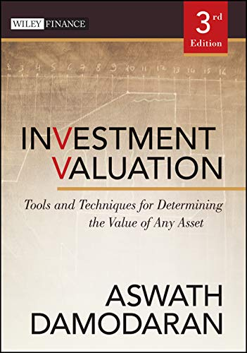 Investment Valuation: Tools and Techniques for Determining the Value of Any Asset: 666