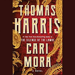 Cari Mora     A Novel              By:                                                                                                                                 Thomas Harris                               Narrated by:                                                                                                                                 Thomas Harris                      Length: 6 hrs and 8 mins     1 rating     Overall 5.0