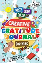 Creative Gratitude Journal for Kids: A Journal to Teach Kids to Practice the Attitude of Gratitude and Mindfulness in a Creative & Fun Way