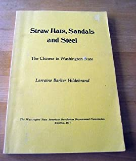 Straw Hats Sandals and Steel: The Chinese in Washington State (Ethnic history series)