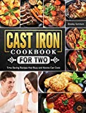 Cast Iron Cookbook for Two: Time-Saving Recipes that Busy and Novice Can Cook