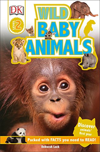 DK Readers L2: Wild Baby Animals: Discover Animals' First Year (DK Readers Level 2)