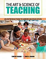 The Art and Science of Teaching: An Introduction to American Education