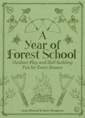 Compare Textbook Prices for A Year of Forest School: Outdoor Play and Skill-building Fun for Every Season Illustrated Edition ISBN 9781786781314 by Worroll, Jane,Houghton, Peter