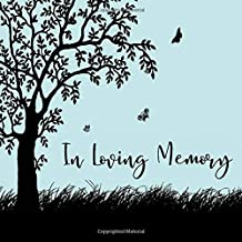 In Loving Memory: Blue Memorial Service Guest Book - Celebration of Life Funeral Guest Book - Celebration of Life Guest Books for Women and Men - ... of Life Memory Book 112 Pages 8.25 x 8.25
