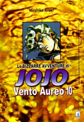Vento Aureo. Le bizzarre avventure di Jojo: 10