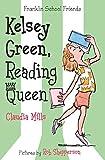 Kelsey Green, Reading Queen (Franklin School Friends, 1)
