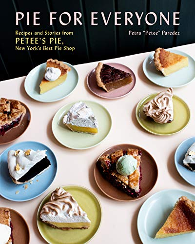 Pie for Everyone: Recipes and Stories from Petee's Pie, New York's Best Pie Shop (English Edition)