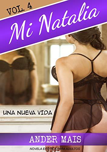MI NATALIA Vol.4 – Una Nueva Vida de Ander Mais