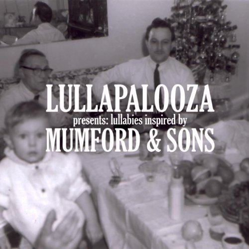 Mumford & Sons Inspired Lullabies (Cry No More)