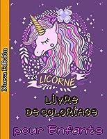 Licorne Livre de Coloriage pour Enfants: 4-8 ans, un livre d'activités pour enfants amusants, coloration de licorne, livre pour enfants de licorne, livres à colorier pour enfants