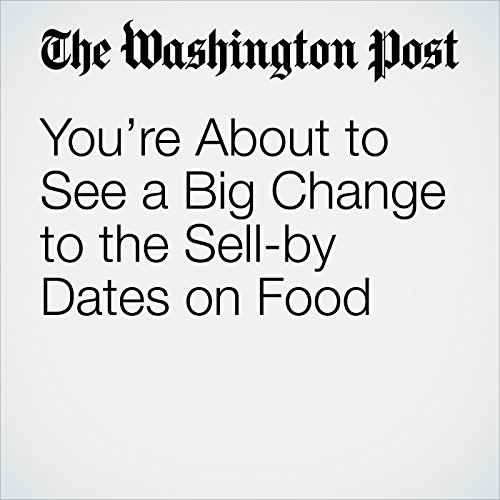 You're About to See a Big Change to the Sell-by Dates on Food copertina