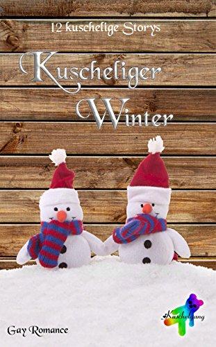 Kuscheliger Winter: 12 kuschelige Gay-Storys