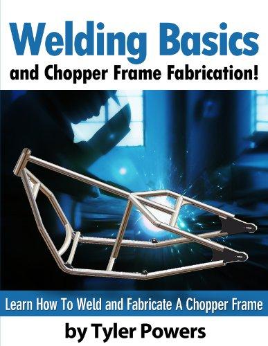 Welding Basics and Chopper Frame Fabrication! (English Edition) PDF Books