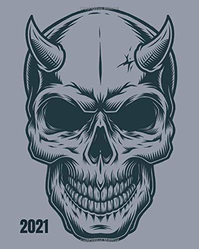 2021 Weekly and Monthly Planner: Devil Skull - Monthly Calendar with U.S./UK/ Canadian/Christian/Jewish/Muslim Holidays– Calendar in Review/Notes 8 x 10 in.-For Work Business School