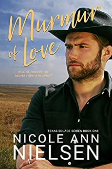 Murmur of Love: A Small Town Contemporary Marriage of Convenience Romance (Texas Solace Series Book 1) by [Nicole Ann Nielsen]