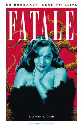 Fatale T02: La Main du Diable