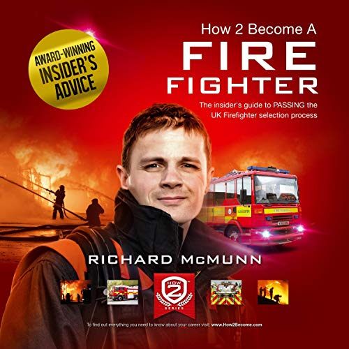 How to Become a Firefighter: The Insider's Guide to Passing the UK Firefighter Selection Process audiobook cover art