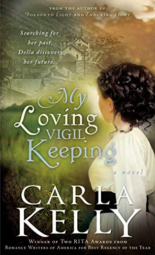 My Loving Vigil Keeping by [Carla Kelly]